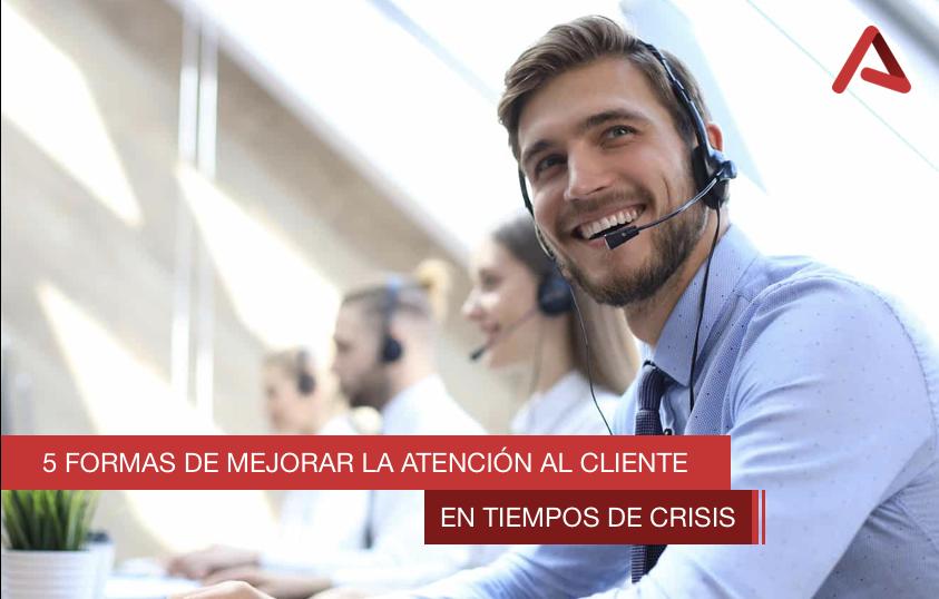 5 formas de mejorar la atención al cliente en tiempos de crisis
