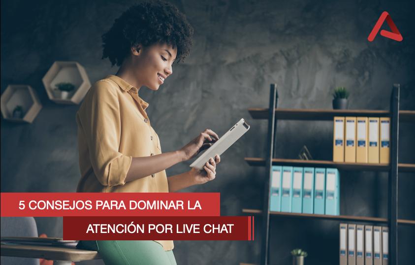 5 consejos para dominar la atención por Live Chat
