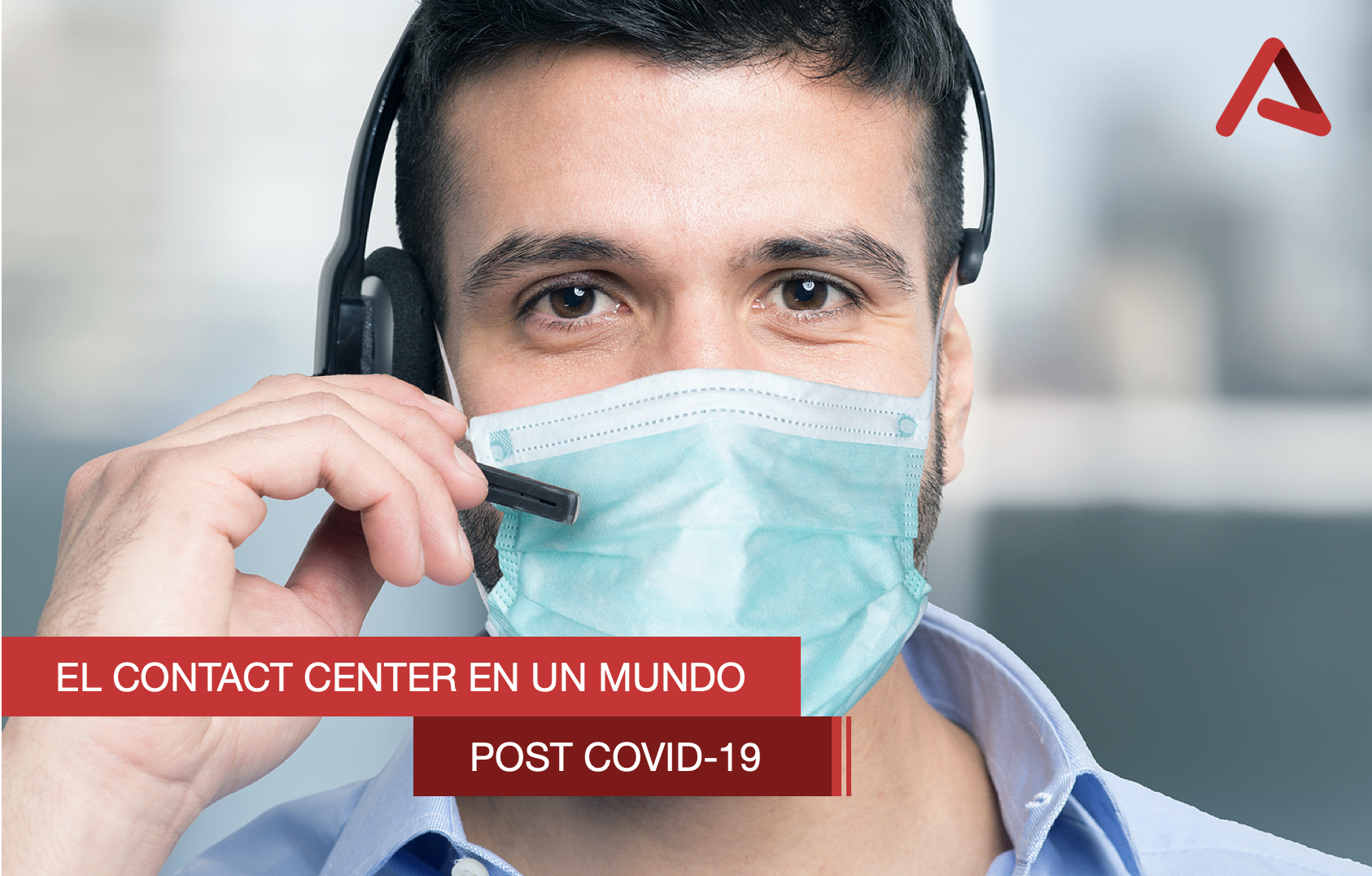 El Contact Center en un mundo post-COVID